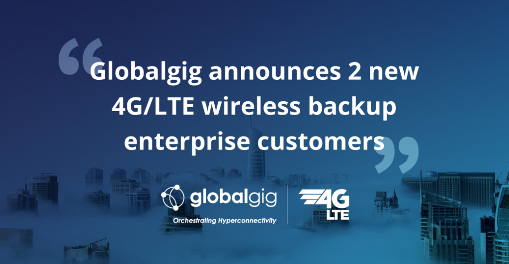 Globalgig Delivers 4G/LTE wireless backup