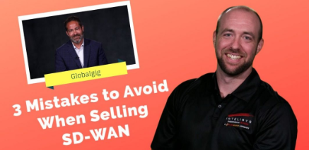 3 Mistakes to Avoid When Selling SD-WAN